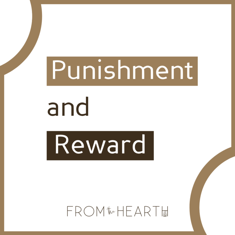 """""""Punishment and Reward"""" with a logo at the bottom that reads """"From The Hearth."""""""